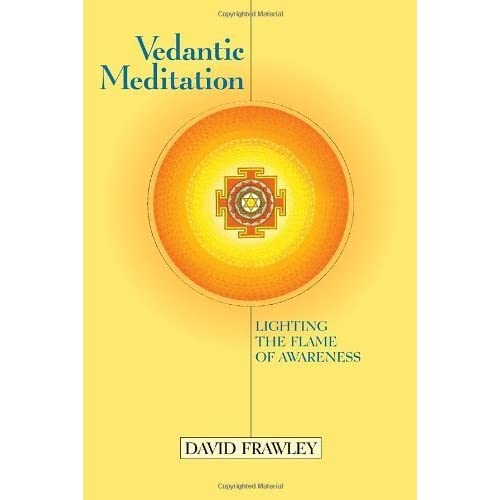 Vedantic Meditation: Lighting the Flame of Awareness by David Frawley (2000-09-07)