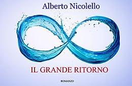 IL GRANDE RITORNO (Italian Edition) par [Nicolello, Alberto]