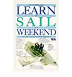 [(Learn to Sail in a Weekend)] [ By (author) John Driscoll ] [March, 1996]
