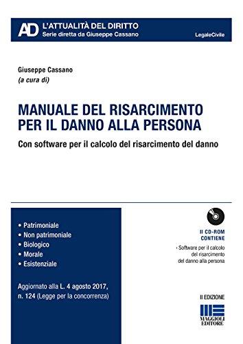 Manuale del risarcimento per il danno alla persona. Con CD-ROM (Legale. L'attualità del diritto)