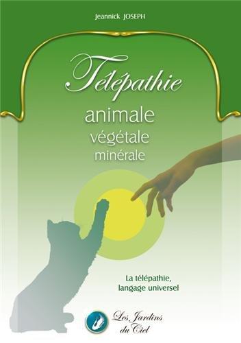 Télépathie animale, végétale, minérale