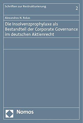 Die Insolvenzprophylaxe als Bestandteil der Corporate Governance im deutschen Aktienrecht