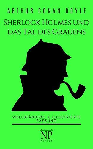 Sherlock Holmes und das Tal des Grauens: Vollständige & Illustrierte Fassung (Sherlock Holmes bei Null Papier 12)