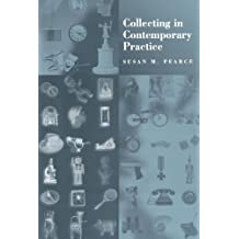 Collecting in Contemporary Practice by Susan Pearce (1998-03-23)