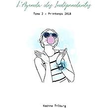 L'Agenda des Indépendantes Tome 2 - Printemps 2018