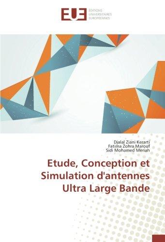 Etude, Conception et Simulation d'antennes Ultra Large Bande par Djalal Ziani Kerarti