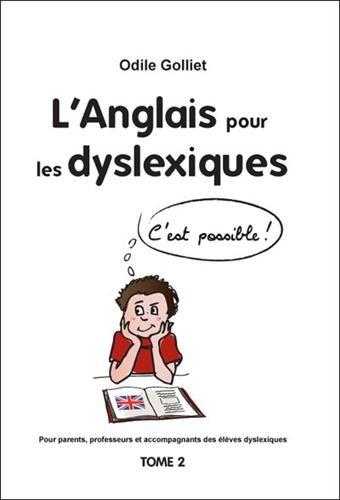 L'anglais pour les dyslexiques : Tome 2