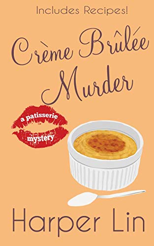 Crème Brûlée Murder (A Patisserie Mystery with Recipes, Band 6) - Cosy Creme