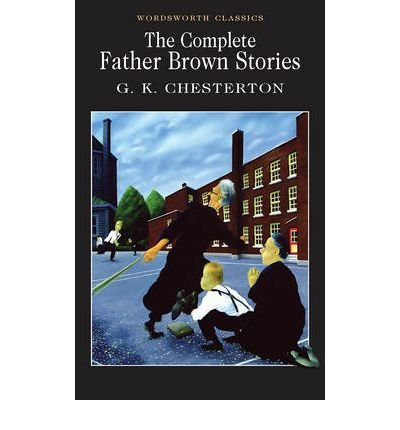 The Complete Father Brown Stories by G. K. Chesterton (1992-01-05)