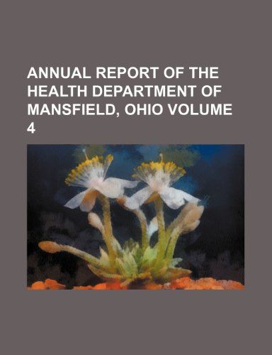 Annual report of the Health Department of Mansfield, Ohio Volume 4