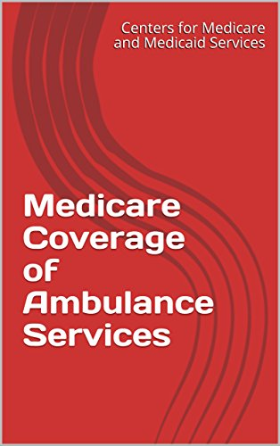 Medicare Coverage of Ambulance Services (English Edition)