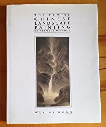 Tao of Chinese Landscape Painting: Principles and Methods