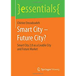 Smart City - Future City?: Smart City 2.0 as a Livable City and Future Market (essentials)