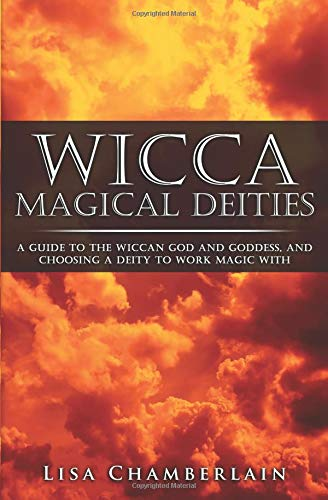 Wicca Magical Deities: A Guide to the Wiccan God and Goddess, and Choosing a Deity to Work Magic With por Lisa Chamberlain