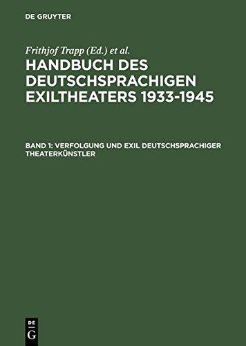 Handbuch des deutschsprachigen Exiltheaters 1933-1945 / Verfolgung und Exil deutschsprachiger Theaterkünstler: BD I