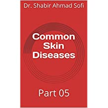 Common Skin Diseases: Part 05 (English Edition)