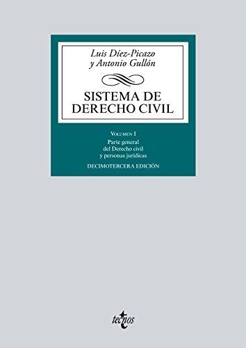 Sistema de Derecho Civil: Volumen I. Parte general del Derecho civil y personas jurídicas (Derecho - Biblioteca Universitaria De Editorial Tecnos) por Luis Díez-Picazo