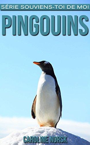 Pingouins: Un Livre Pour Les Enfants Avec De Superbes Photos & Des Faits Divertissants Au sujet Des Pingouins (Série Souviens-toi de Moi)
