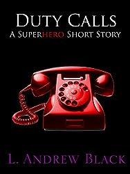 Duty Calls: A Superhero Short Story