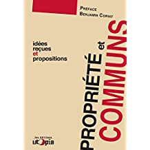Propriété et communs: Idées reçues et propositions (Controverses) (French Edition)