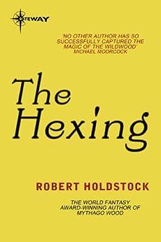 The Hexing (Night Hunter Book 5) by [Holdstock, Robert]
