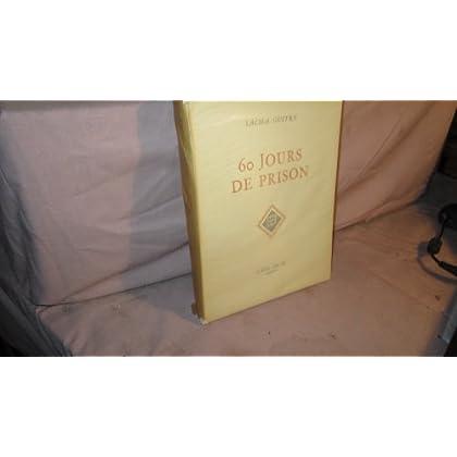 Sacha Guitry. 60 jours de prison : . Illustrations de l'auteur