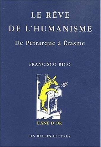 Le Rêve de l'humanisme : De Pétrarque à Erasme