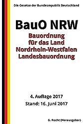 Bauordnung für das Land Nordrhein-Westfalen - Landesbauordnung (BauO NRW), 2017