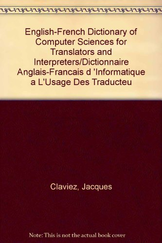 Dictionnaire anglais-français d'informatique à l'usage des traducteurs et interprètes par J. Clavier