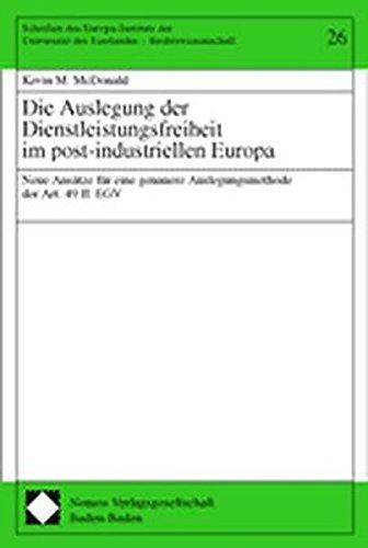 die-auslegung-der-dienstleistungsfreiheit-im-post-industriellen-europa-neue-ansatze-fur-eine-genauer