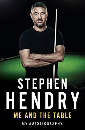 Me and the Table - My Autobiography (English Edition) por Stephen Hendry