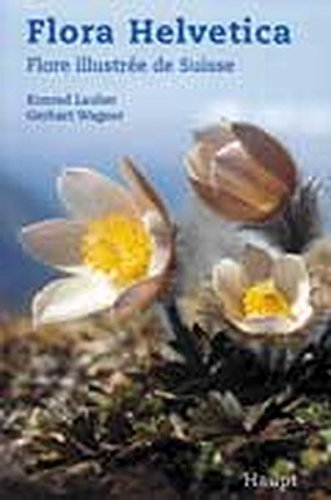 flora helvetica Flora Helvetica: Flore illustrée de Suisse