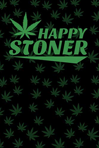 Happy Stoner: Marijuana Medical Journal - Tracker Notebook - Matte Cover 6x9 120 Pages