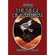The Siege of Kallorm (The Darkling Chronicles)