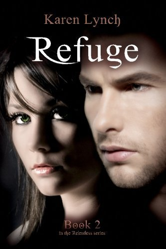 Refuge (Relentless) (Volume 2) by Lynch, Karen (2014) Paperback