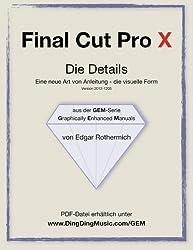 Final Cut Pro X - Die Details: Eine neu Art von Anleitung - die visuelle Form