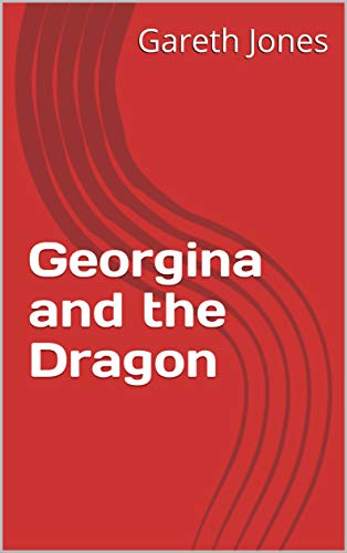 Georgina and the Dragon (New Comedies for all Stages Book 4) (English Edition) por Gareth Jones