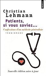 Patients, si vous saviez : Confessions d'un médecin généraliste