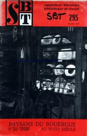 BIBLIOTHEQUE DE TRAVAIL BT du 15/01/1971 - paysans du rouergue au 18eme siecle par pierre cabanes et aime leclerc
