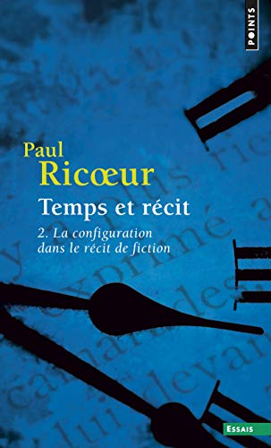Temps et recit 2: la configuration dans le recit de fiction (Points essais) por Paul Ricoeur