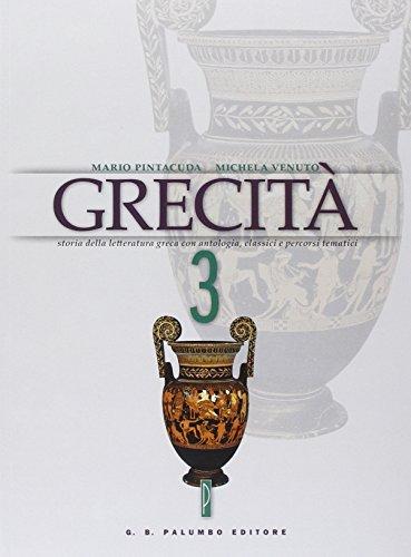 Grecit. Storia della letteratura greca con antologia, classici e percorsi tematici. Per il Liceo classico. Con espansione online: 3