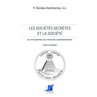 Les sociétés secrètes et la société - Tome Troisième