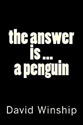 The Answer is a Penguin: Volume 4 (The Wormhole Series)