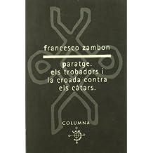 Paratge Els Trobadors I La Croada Contra (LA FLOR INVERSA)