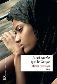 Aussi sacrée que le Gange par Didier Thurios