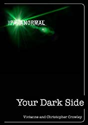 Your Dark Side: How to Turn Your Inner Negativity Into Positive Energy (The Paranormal)