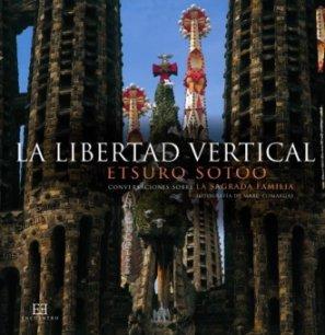 La libertad vertical: Conversaciones sobre La Sagrada Familia (Arte Gran Formato) por Etsuro Sotoo