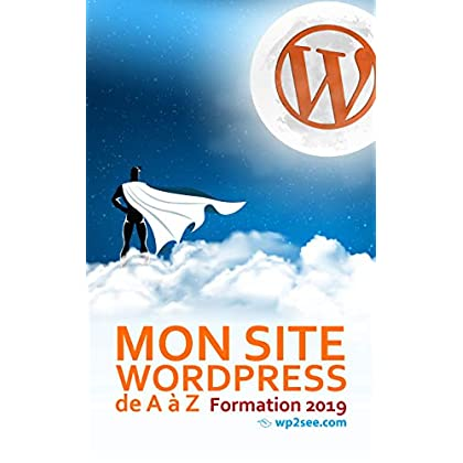 Mon site WordPress de A à Z: Formation 2019