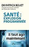Santé : explosion programmée : Il faut agir maintenant !...