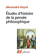 Etudes d'histoire de la pensée philosophique de A. Koyre
